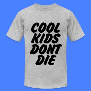 Cool Kids Don't Die T-Shirts - Men's T-Shirt by American Apparel