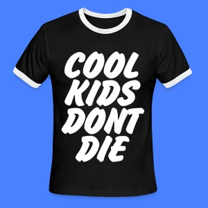 Cool Kids Don't Die T-Shirts - Men's Ringer T-Shirt