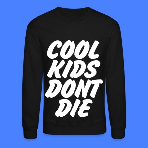 Cool Kids Don't Die Long Sleeve Shirts - Crewneck Sweatshirt