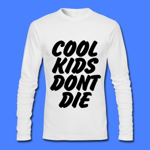 Cool Kids Don't Die Long Sleeve Shirts - Men's Long Sleeve T-Shirt by Next Level
