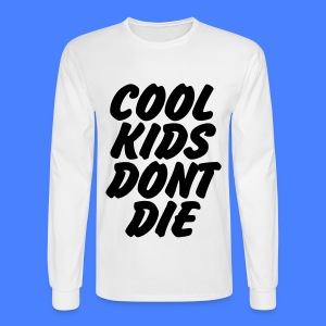 Cool Kids Don't Die Long Sleeve Shirts - Men's Long Sleeve T-Shirt