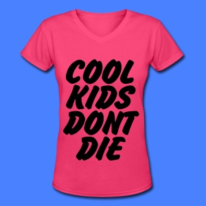 Cool Kids Don't Die Women's T-Shirts - Women's V-Neck T-Shirt