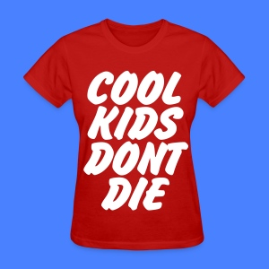 Cool Kids Don't Die Women's T-Shirts - Women's T-Shirt