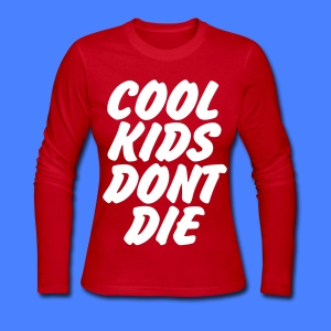 Cool Kids Don't Die Long Sleeve Shirts - Women's Long Sleeve Jersey T-Shirt