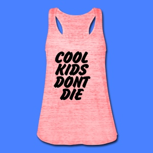 Cool Kids Don't Die Tanks - Women's Flowy Tank Top by Bella