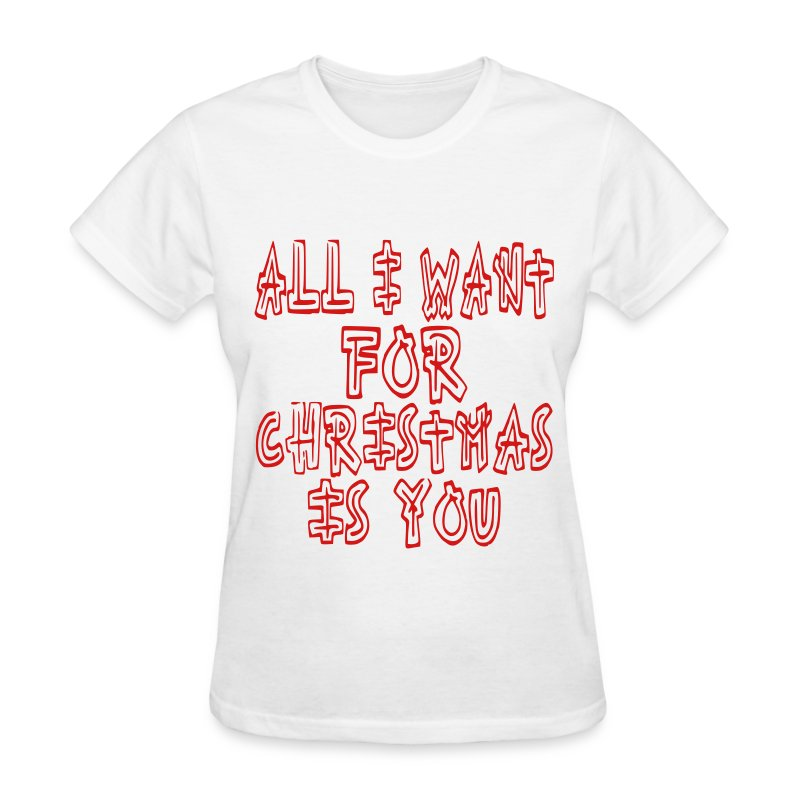 All I Want For Christmas T Shirt Spreadshirt