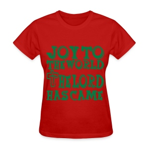 joy to the world the lord has came_t-shirt - Women's T-Shirt