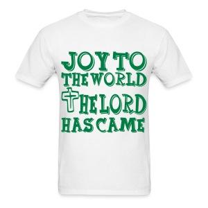 joy to the world the lord has came_t-shirt - Men's T-Shirt