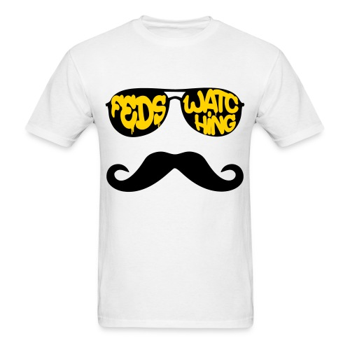 Feds Watching - Men's T-Shirt