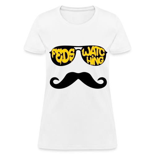 Feds Watching - Women's T-Shirt