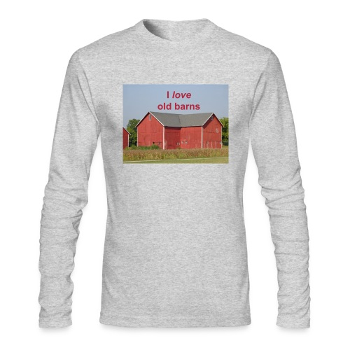 'I love old barns' Men's slim fit T - Men's Long Sleeve T-Shirt by Next Level