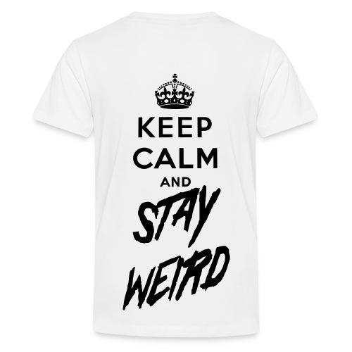 Keep Calm and Stay Weird - Kids' Premium T-Shirt