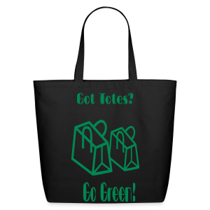 Got Totes? Go Green! - Eco-Friendly Cotton Tote