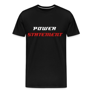 Power Statement T-Shirt - Men's Premium T-Shirt