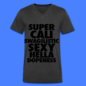 SUPER CALI SWAGILISTIC SEXY HELLA DOPENESS T-Shirts - Men's V-Neck T-Shirt by Canvas