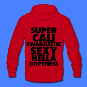 SUPER CALI SWAGILISTIC SEXY HELLA DOPENESS Zip Hoodies & Jackets - Unisex Fleece Zip Hoodie by American Apparel