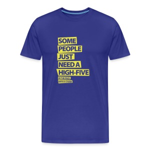 Funny T-shirt High five in their face with a chair - Men's Premium T-Shirt
