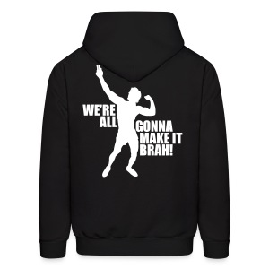 Men's Hoodie Zyzz We're All Gonna Make It Brah - Men's Hoodie