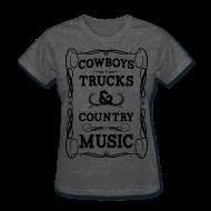 T-Shirts ~ Women's T-Shirt ~ Cowboys, Trucks and Country Music
