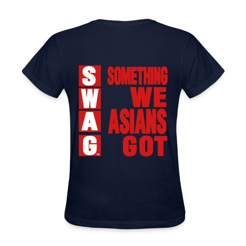 Something We Asians Got - Women's T-Shirt