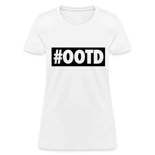 #OOTD - Women's T-Shirt
