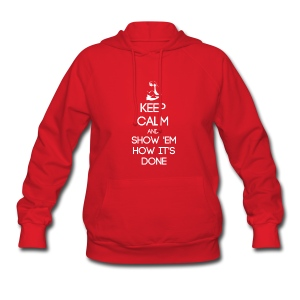 ESTP ~ Keep Calm and Show 'Em How It's Done Woman's Hoodie - Women's Hoodie