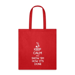ESTP ~ Keep Calm and Show 'Em How It's Done Tote Bag - Tote Bag
