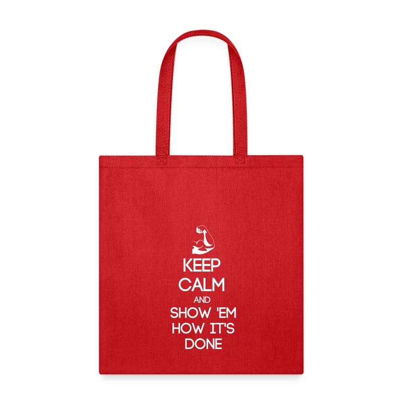 ESTP ~ Keep Calm and Show 'Em How It's Done Tote Bag - Tote Bag