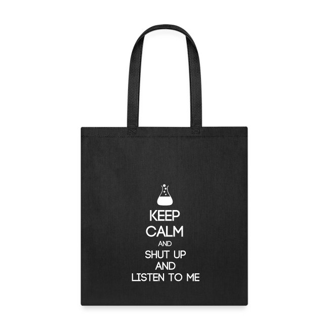 INTP ~ Keep Calm and Shut Up and Listen to Me Tote Bag
