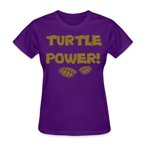 Women's T Turtle Power - Women's T-Shirt