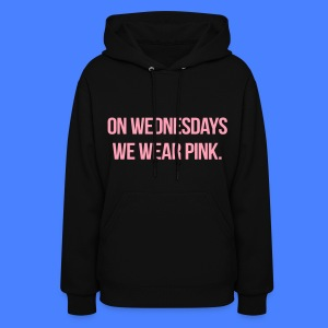 On Wednesdays We Wear Pink Hoodies - Women's Hoodie