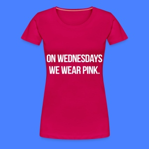 On Wednesdays We Wear Pink Women's T-Shirts - Women's Premium T-Shirt