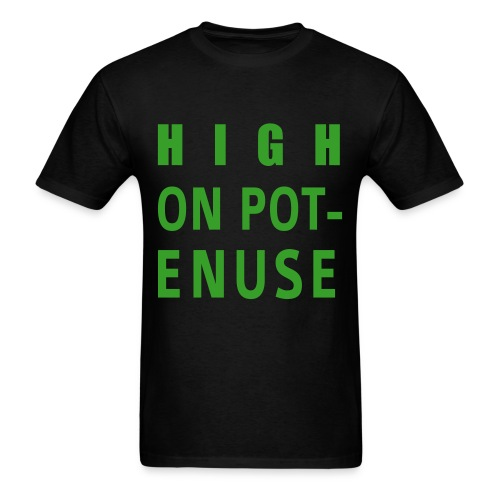 Men's T-Shirt - school,potenuse,pot,peele,marijuana,key,iglesias,high on,high,drugs