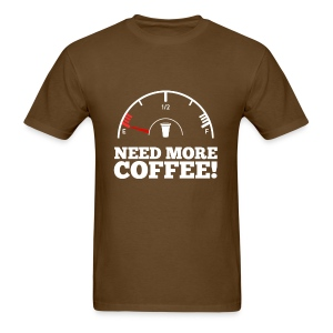 Need More Coffee! (Mens) - Men's T-Shirt