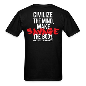 Civilize the mind make savage the body | Mens Tee (wht type) - Men's T-Shirt
