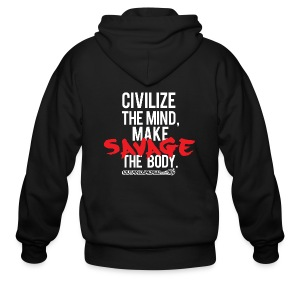 Civilize the mind make savage the body | Mens Zipper hoodie (wht type) - Men's Zip Hoodie