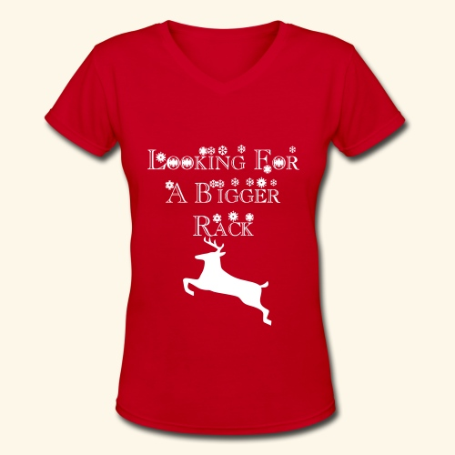 looking for a bigger rack - Women's V-Neck T-Shirt