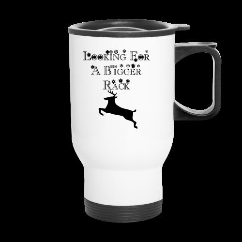 looking for a bigger rack - Travel Mug