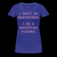 T-Shirts ~ Women's Premium T-Shirt ~ WOMENS STANDARD RUNNING T SHIRT – DONT DO MARATHONS