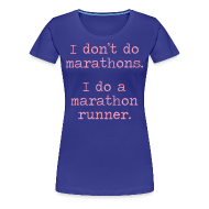 Women's T-Shirts ~ Women's Premium T-Shirt ~ WOMENS STANDARD RUNNING T SHIRT – DONT DO MARATHONS