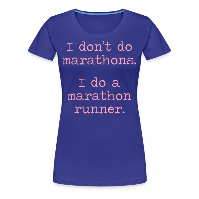 WOMENS STANDARD RUNNING T SHIRT – DONT DO MARATHONS