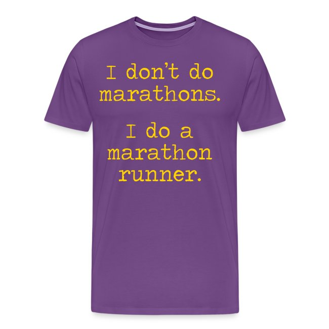 MENS RUNNING T SHIRT – DONT DO MARATHONS