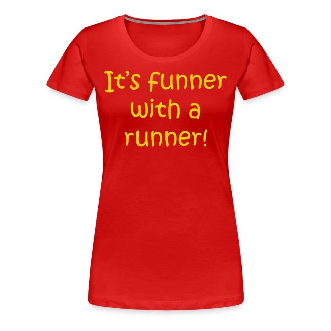 WOMENS RUNNING T SHIRT – FUNNER WITH A RUNNER