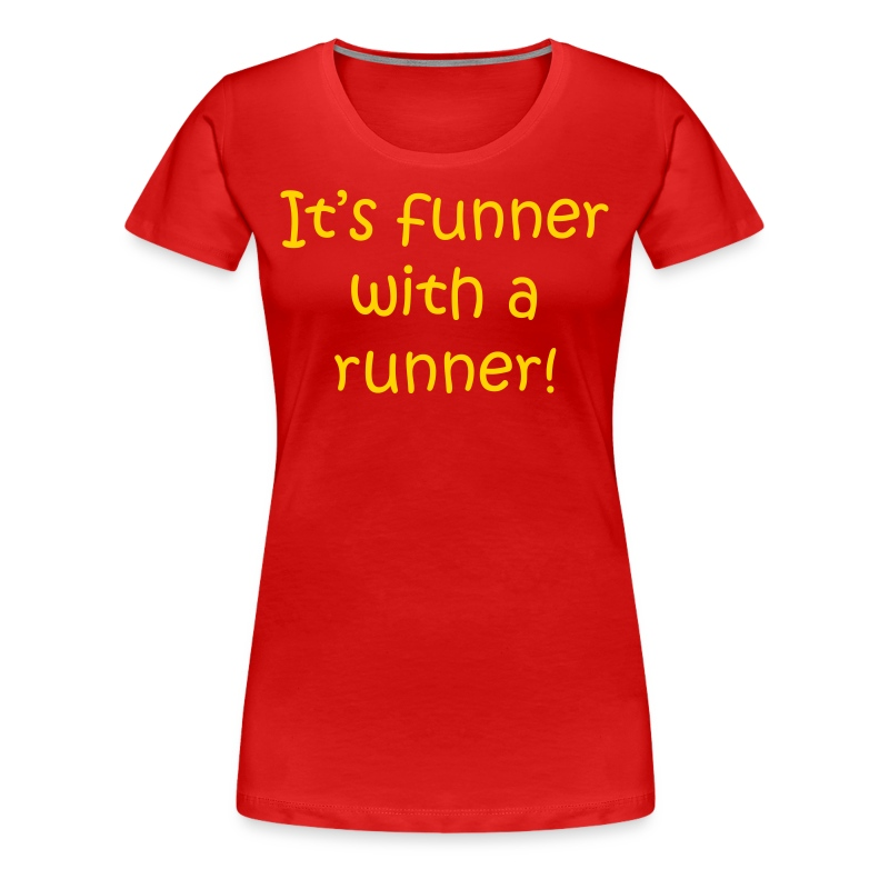 WOMENS RUNNING T SHIRT – FUNNER WITH A RUNNER - Women's Premium T-Shirt
