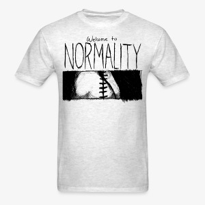 Welcome to Normality GRAY - Men's T-Shirt