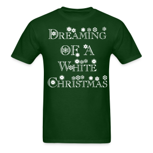 Dreaming of a White Christmas - Men's T-Shirt