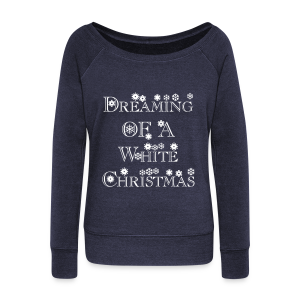 Dreaming of a White Christmas - Women's Wideneck Sweatshirt