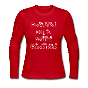 Dreaming of a White Christmas - Women's Long Sleeve Jersey T-Shirt