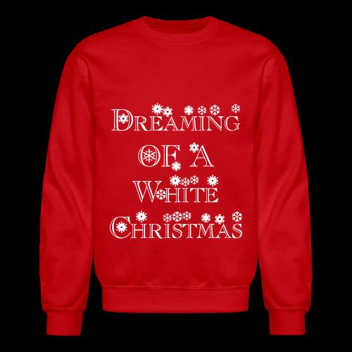 Dreaming of a White Christmas - Crewneck Sweatshirt