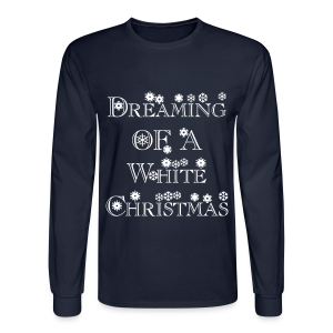 Dreaming of a White Christmas - Men's Long Sleeve T-Shirt